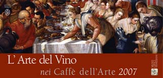 """""""L'ARTE DEL VINO nei CAFFE' DELL'ARTE 2007″"""