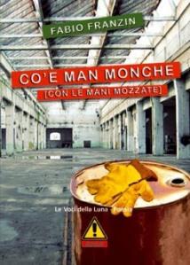 """Fabio Franzin: """"Co' e man monche"""" Ed. Le voci della Luna"""